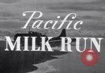 Image of Pacific Milk Run South Pacific Ocean, 1943, second 3 stock footage video 65675037765