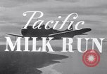 Image of Pacific Milk Run South Pacific Ocean, 1943, second 6 stock footage video 65675037765