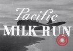 Image of Pacific Milk Run South Pacific Ocean, 1943, second 7 stock footage video 65675037765