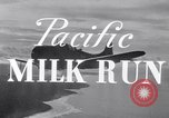 Image of Pacific Milk Run South Pacific Ocean, 1943, second 8 stock footage video 65675037765