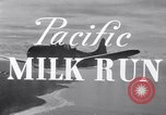 Image of Pacific Milk Run South Pacific Ocean, 1943, second 9 stock footage video 65675037765