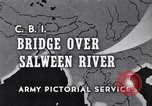 Image of Stilwell Road Bridge being erected over Salween River Burma, 1944, second 1 stock footage video 65675037769
