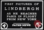 Image of Charles Lindbergh Paris France, 1927, second 3 stock footage video 65675041065