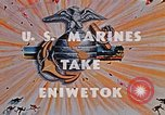 Image of Marines take Eniwetok Atoll Pearl Harbor Hawaii USA, 1944, second 6 stock footage video 65675041090