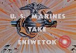 Image of Marines take Eniwetok Atoll Pearl Harbor Hawaii USA, 1944, second 10 stock footage video 65675041090