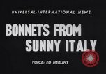 Image of Chapeau Italy, 1955, second 2 stock footage video 65675041368