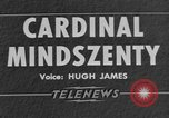 Image of Cardinal Mindszenty Hungary, 1949, second 8 stock footage video 65675041854
