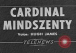 Image of Cardinal Mindszenty Hungary, 1949, second 9 stock footage video 65675041854