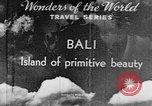 Image of Wonders of the World Bali Indonesia, 1937, second 5 stock footage video 65675043500
