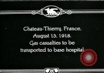 Image of World War 1 American Army gas casualties Chateau-Thierry France, 1918, second 1 stock footage video 65675044434