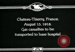 Image of World War 1 American Army gas casualties Chateau-Thierry France, 1918, second 2 stock footage video 65675044434