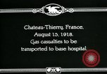 Image of World War 1 American Army gas casualties Chateau-Thierry France, 1918, second 3 stock footage video 65675044434