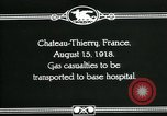 Image of World War 1 American Army gas casualties Chateau-Thierry France, 1918, second 7 stock footage video 65675044434