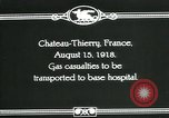Image of World War 1 American Army gas casualties Chateau-Thierry France, 1918, second 8 stock footage video 65675044434