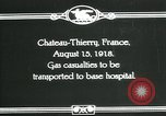 Image of World War 1 American Army gas casualties Chateau-Thierry France, 1918, second 9 stock footage video 65675044434