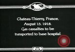 Image of World War 1 American Army gas casualties Chateau-Thierry France, 1918, second 10 stock footage video 65675044434