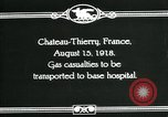 Image of World War 1 American Army gas casualties Chateau-Thierry France, 1918, second 11 stock footage video 65675044434