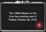 Image of 139th Infantry Regiment Verdun France, 1918, second 3 stock footage video 65675044461