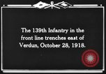 Image of 139th Infantry Regiment Verdun France, 1918, second 4 stock footage video 65675044461