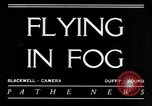 Image of flying in fog United States USA, 1934, second 8 stock footage video 65675045238