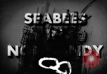 Image of Seabees Normandy France, 1944, second 1 stock footage video 65675045272