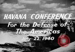 Image of Havana Conference for the Defense of the Americas Europe, 1942, second 4 stock footage video 65675046114