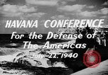 Image of Havana Conference for the Defense of the Americas Europe, 1942, second 5 stock footage video 65675046114