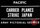Image of carrier planes Japan, 1945, second 1 stock footage video 65675046551