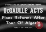 Image of Charles de Gaulle Algiers Algeria, 1958, second 1 stock footage video 65675046604