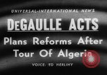 Image of Charles de Gaulle Algiers Algeria, 1958, second 2 stock footage video 65675046604