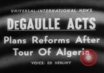 Image of Charles de Gaulle Algiers Algeria, 1958, second 6 stock footage video 65675046604