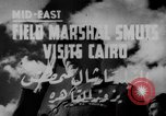 Image of Field Marshal Jan Smuts Cairo Egypt, 1944, second 4 stock footage video 65675049256
