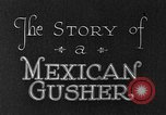Image of The Story of a Mexican Gusher Mexico, 1926, second 6 stock footage video 65675050555
