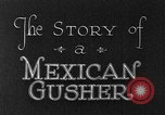 Image of The Story of a Mexican Gusher Mexico, 1926, second 7 stock footage video 65675050555