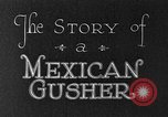 Image of The Story of a Mexican Gusher Mexico, 1926, second 8 stock footage video 65675050555