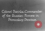 Image of Russian Colonel Batinka Vladivostok Russia, 1918, second 1 stock footage video 65675053015