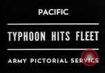 Image of typhoon hits American Navy fleet Pacific Ocean, 1945, second 3 stock footage video 65675054937