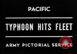 Image of typhoon hits American Navy fleet Pacific Ocean, 1945, second 5 stock footage video 65675054937