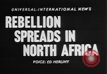 Image of spread of rebellion North Africa, 1955, second 2 stock footage video 65675055710