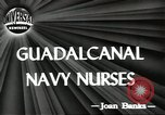 Image of navy nurses Guadalcanal Solomon Islands, 1944, second 4 stock footage video 65675058147