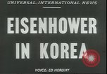 Image of Dwight Eisenhower Korea, 1952, second 9 stock footage video 65675058223
