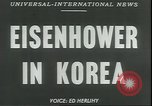 Image of Dwight Eisenhower Korea, 1952, second 10 stock footage video 65675058223