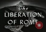 Image of Liberation of Rome Rome Italy, 1944, second 10 stock footage video 65675059421