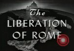 Image of Liberation of Rome Rome Italy, 1944, second 11 stock footage video 65675059421