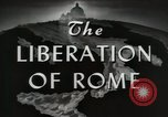Image of Liberation of Rome Rome Italy, 1944, second 12 stock footage video 65675059421