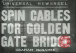 Image of cables for Golden Gate Bridge San Francisco California USA, 1935, second 1 stock footage video 65675060564