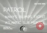 Image of navy blimp Atlantic Ocean, 1942, second 1 stock footage video 65675061478