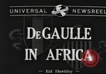 Image of General Charles De Gaulle Africa, 1943, second 2 stock footage video 65675063429