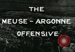 Image of Meuse-Argonne Offensive World War 1 France, 1918, second 8 stock footage video 65675067792