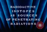 Image of radioactive isotopes Russia Soviet Union, 1956, second 5 stock footage video 65675068351